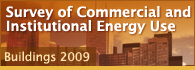 Survey of Commercial and Institutional Energy Use - Buildings 2009