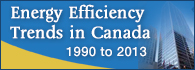 Energy Efficiency Trends in Canada 1990 to 2013